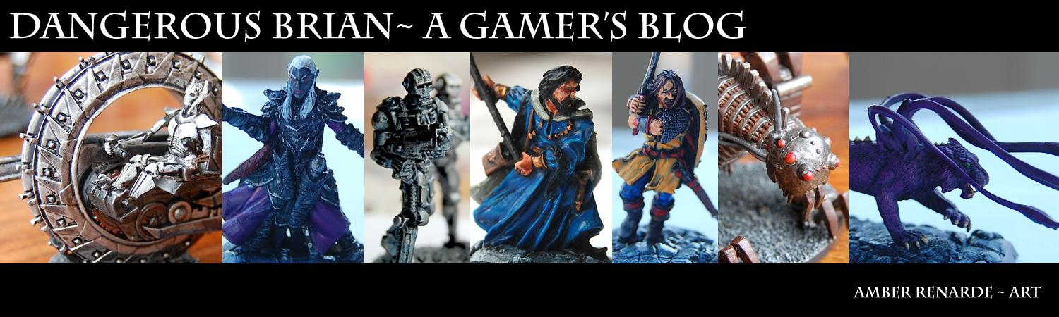 Dangerous Brian: A Gamers Blog
