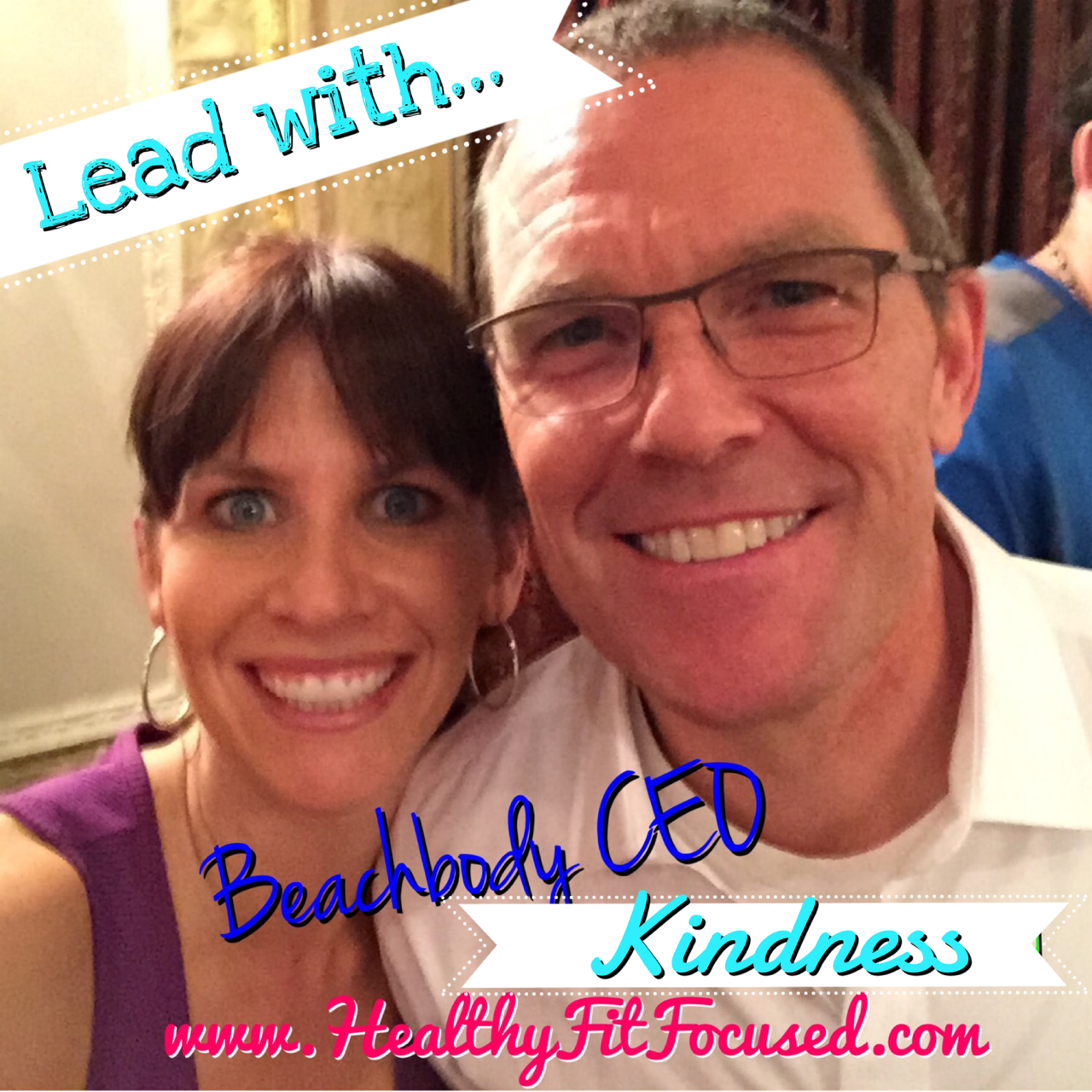 Leading with Kindness, As a Beachbody Coach you have the opportunity to change someone's life!  Carl Daikeler Beachbody CEO, www.HealthyFitFocused.com