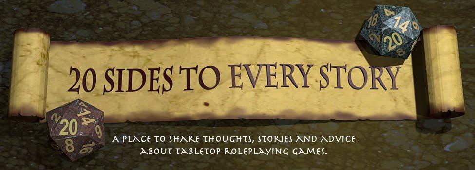 Twenty Sides to Every Story