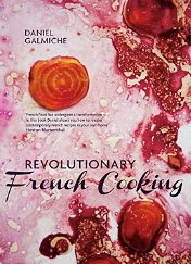 French Village Diaries book review Revolutionary French Cooking Daniel Galmiche