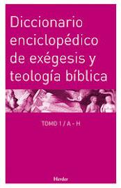 DICCIONARIO ENCICLOPÉDICO DE EXÉGESIS Y TEOLOGÍA BÍBLICA TOMO 1 (A-H) - WALTER KASPER