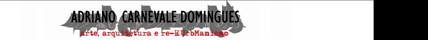 Adriano Carnevale Domingues-Arte, Arquitetura e re-HUrbManismo - Até que a arte nos salve