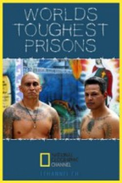 Worlds Toughest Prisons (2008)