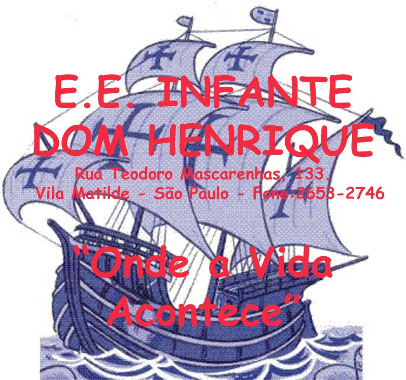 """...  EE Infante Dom Henrique   .........   """"Onde a Vida Acontece!"""""""