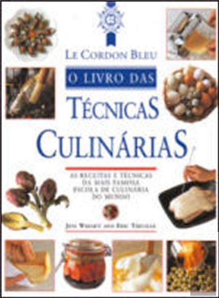 le cordon bleu o livro das t cnicas culin rias cooking. Black Bedroom Furniture Sets. Home Design Ideas