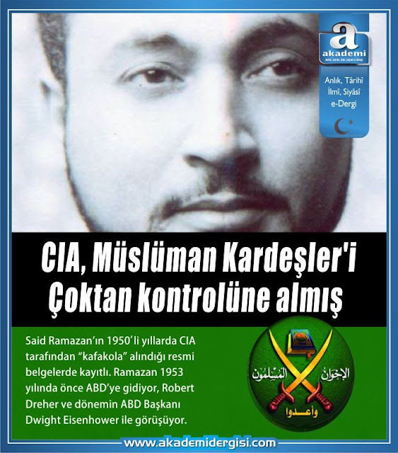CIA, Müslüman Kardeşler Teşkilatı'nı (İhvan-ı Müslimin'i) çoktan kontrolüne almış