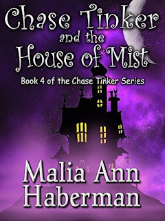 Chase Tinker and the House of Mist by Malia Ann Haberman