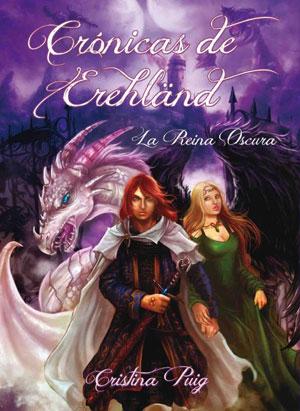 Crónicas De Erehländ. La Reina Oscura