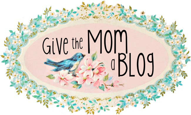 Give The Mom A Blog