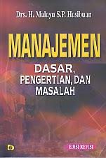 toko buku rahma: buku MANAJEMEN DASAR, PENGERTIAN DAN MASALAH, pengarang malayu s.p. hasibuan, penerbit bumi aksara