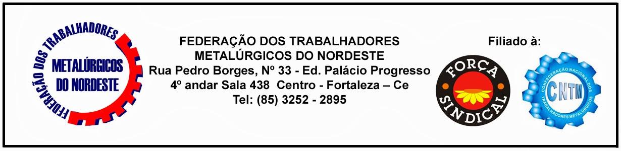 FEDERAÇÃO DOS TRABALHADORES METALÚRGICOS DO NORDESTE