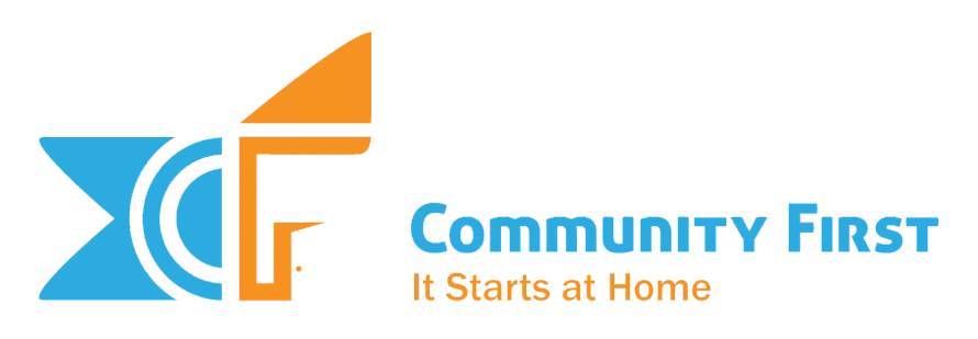Community First, Inc.: It Starts at Home