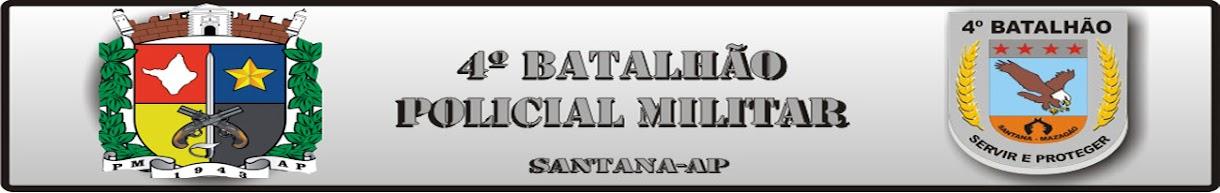 4º BATALHÃO: SERVIR E PROTEGER