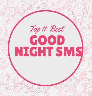 Top 10 Good Night SMS For Girlfriend (Romantic + Emotional)