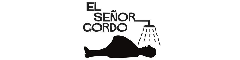 El Señor Gordo