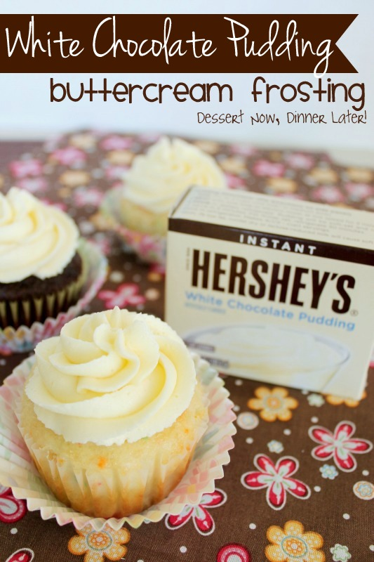 White Chocolate Pudding Buttercream Frosting - Dessert Now, Dinner ...