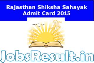 Rajasthan Shiksha Sahayak Admit Card 2015