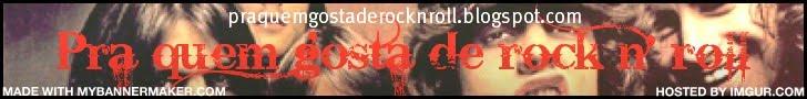Pra quem gosta de rock n' roll