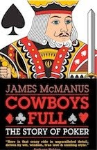 'Cowboys Full' by James McManus (2009)