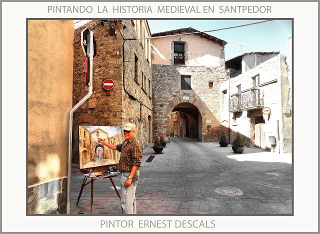 SANTPEDOR-PINTURA-HISTORIA-MEDIEVAL-PORTAL-PINTANDO-FOTOS-PAISATGES-CATALUNYA-ARTISTA-PINTOR-ERNEST DESCALS-