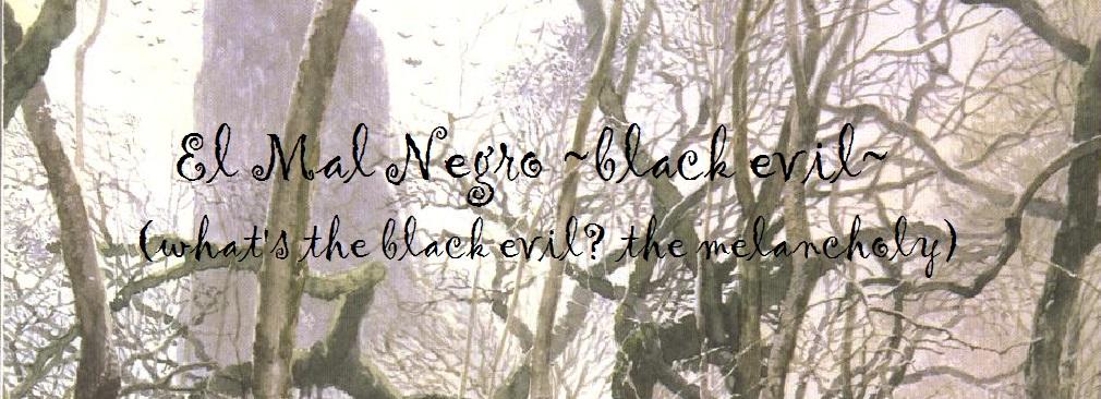 El Mal Negro ~black evil~