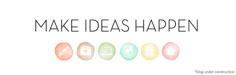 Make Ideas Happen