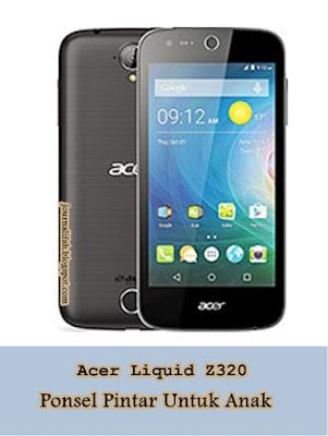 Acer Liquid Z320, Pilihan Tepat untuk Anak