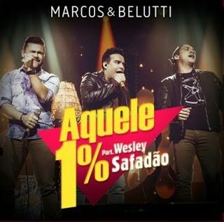 Aquele 1% - Marcos e Belutti Part. Wesley Safadão