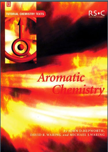 Aromatic Chemistry - John D Hepworth, Mike J Waring, David R