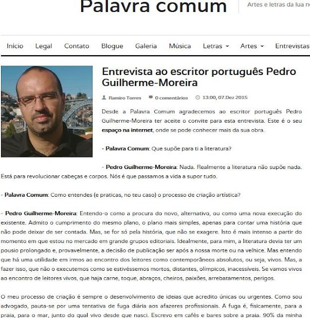 http://palavracomum.com/2015/12/07/entrevista-ao-escritor-portugues-pedro-guilherme-moreira/