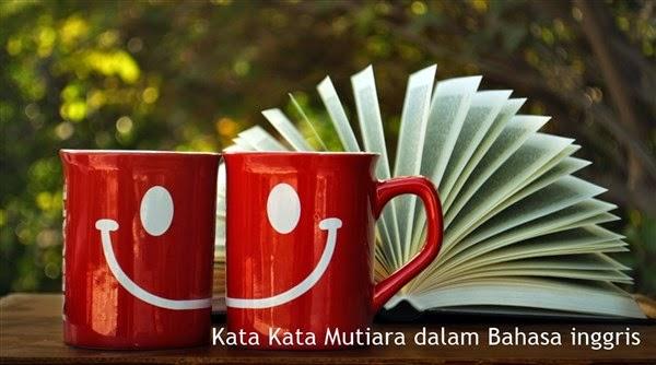 Kata kata mutiara dalam bahasa inggris