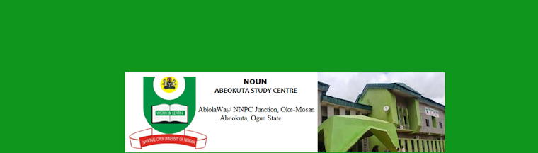 National Open University of Nigeria (NOUN).  Abeokuta Study Centre, Ogun State.