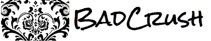 BadCrush