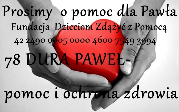 pomóż Pawełkowi w walce z chorobą