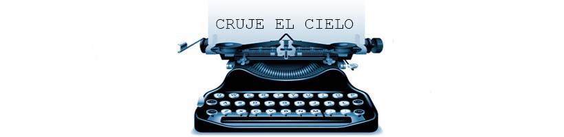 CRUJE EL CIELO