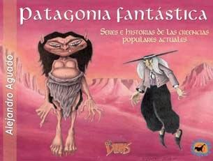 PATAGONIA FANTÁSTICA, de Alejandro Aguado