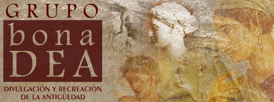 Grupo BONA DEA. Recreación y divulgación de la Antigüedad