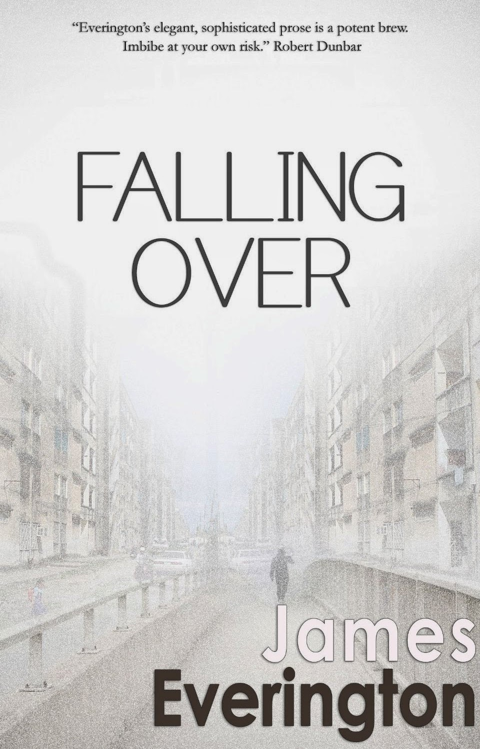 http://www.amazon.co.uk/Falling-Over-James-Everington-ebook/dp/B00DV2QNG4/ref=sr_1_1?s=digital-text&ie=UTF8&qid=1404526929&sr=1-1&keywords=falling+over