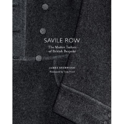 Book review: Savile Row, the Master Tailors of British Bespoke