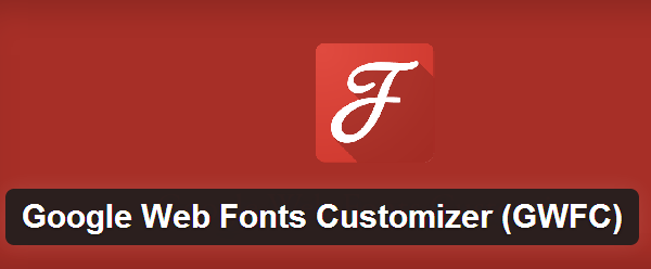 Google Web Fonts Customizer (GWFC)