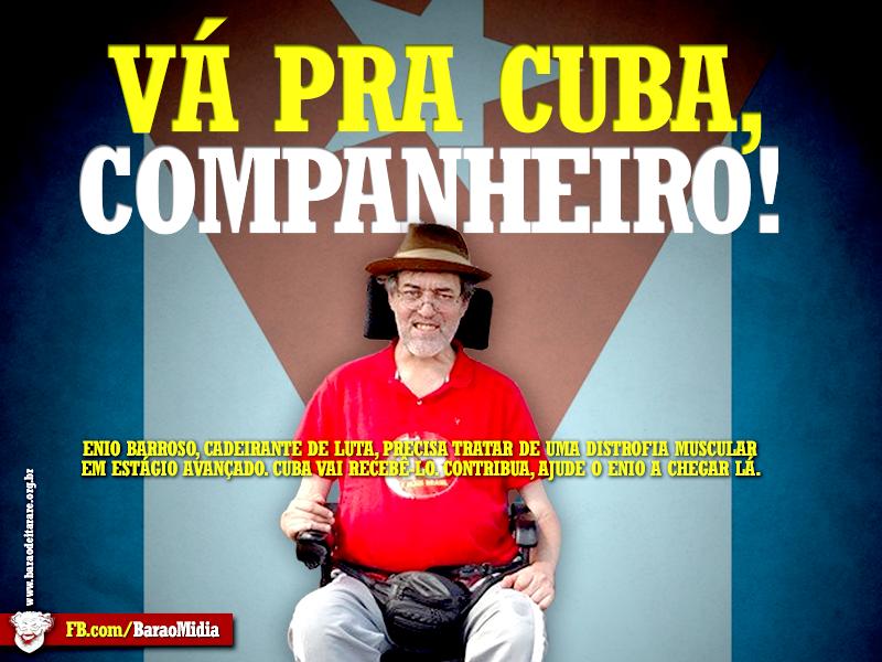 Vá pra Cuba, Ênio!