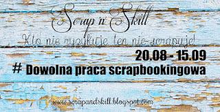 http://scrapandskill.blogspot.ie/2015/08/wyzwanie-8-dowolna-praca-scrapbookingowa.html