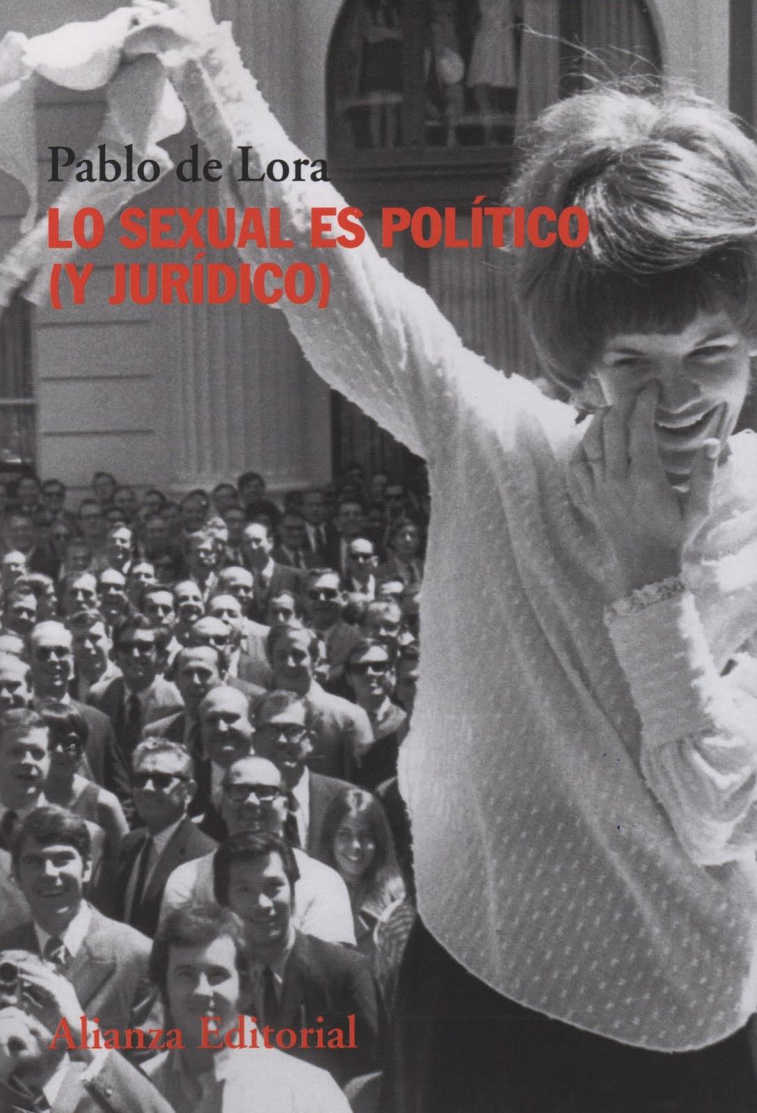 Pablo de Lora (Lo sexual es político (y jurídico)