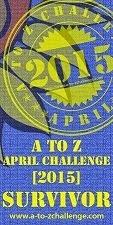 2015 A to Z April Challenge Survivor!