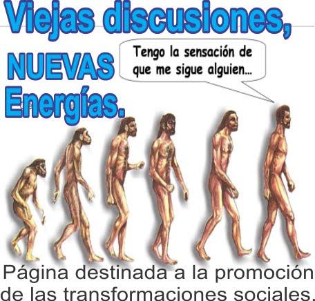 VIEJAS DISCUSIONES, NUEVAS ENERGIAS
