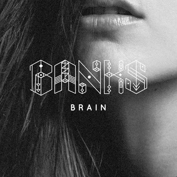 Banks - Brain