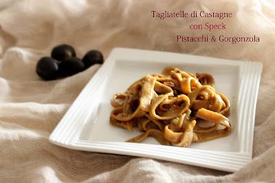 tagliatelle di castagne con speck,pistacchi e gorgonzola