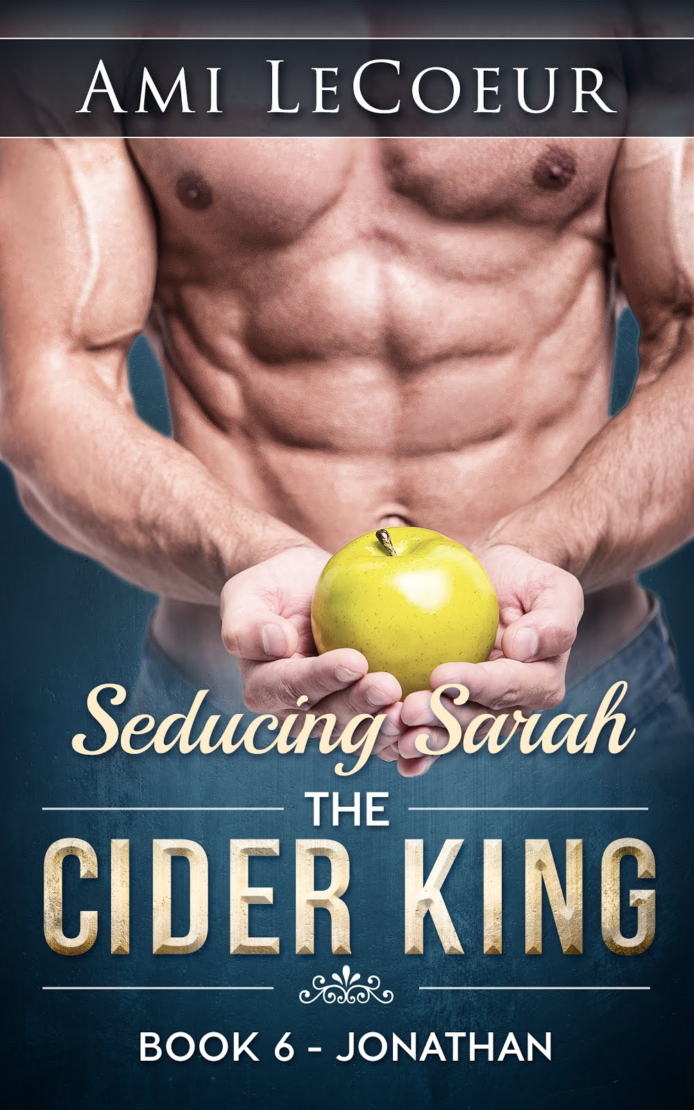Seducing Sarah Book 6 - The Cider King: Jonathan