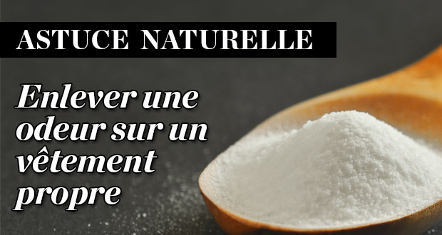 Astuce naturelle enlever une odeur sur un v tement propre - Enlever odeur humidite vetement ...