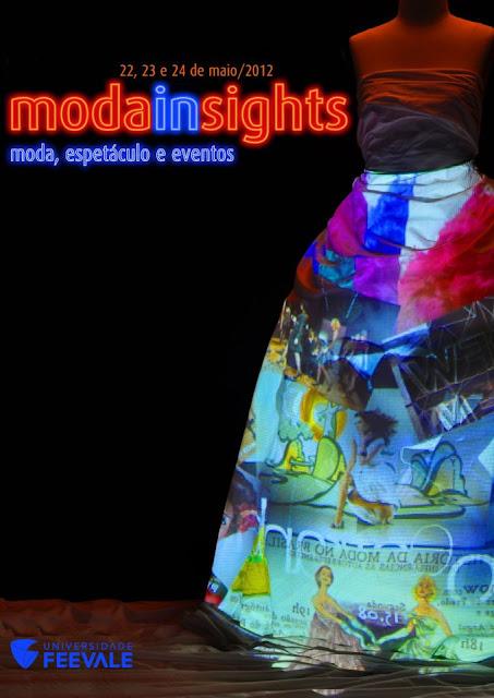 Moda Insights 2012 - moda, espetáculo e eventos na pauta